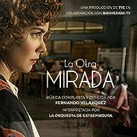 La Otra Mirada (Música Original De La Serie De Rtve)