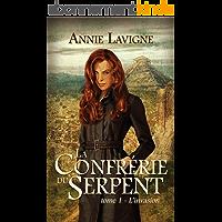 La Confrérie du Serpent, tome 1: L'invasion