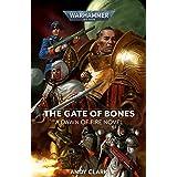 The Gate of Bones (2) (Warhammer 40,000: Dawn of Fire)