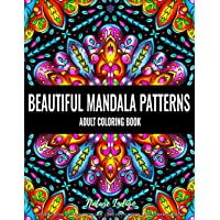 Beautiful Mandala Patterns: An Adult Coloring Book for Stress Relief and Relaxation
