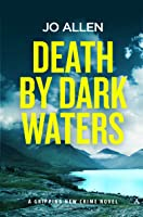 Death By Dark Waters (A DCI Satterthwaite Mystery