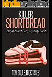 Killer Shortbread: Sugar Sweet Cozy Mystery