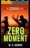 Zero Moment: The Joshua Files 3