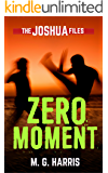 Zero Moment: The Joshua Files 3