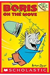 Boris #1: Boris on the Move (A Branches Book) Kindle Edition