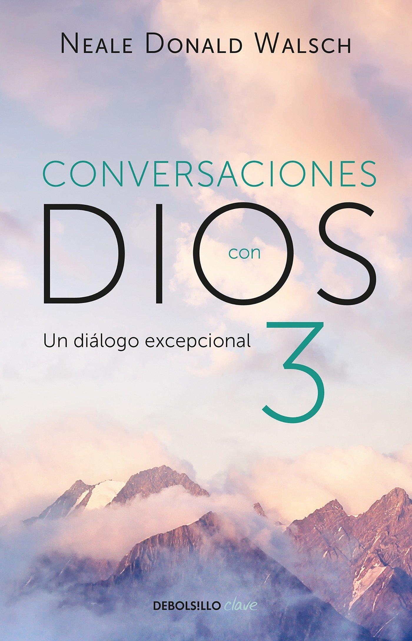 Conversaciones con Dios 3: El diálogo excepcional/Conversations With God, Book 3 : The Exceptional Dialog (Spanish Edition) pdf epub