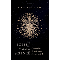 The Poetry and Music of Science: Comparing Creativity in Science and Art (English Edition)