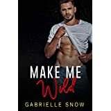 Make Me Wild: Friends To Lovers Sports Romance ((in love with) My Big Brother's Best Friend Book 1)