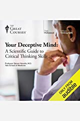 Your Deceptive Mind: A Scientific Guide to Critical Thinking Skills Audible Audiobook