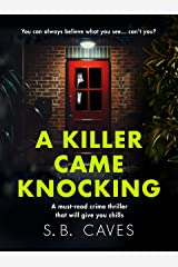 A Killer Came Knocking: A must read crime thriller that will give you chills Kindle Edition