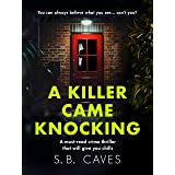 A Killer Came Knocking: A must read crime thriller that will give you chills