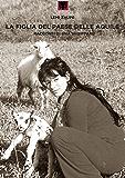 La figlia del paese delle aquile: I racconti di una Shiptare