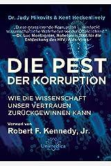 Die Pest der Korruption: Wie die Wissenschaft unser Vertrauen zurückgewinnen kann. Mit einem Vorwort von Robert F. Kennedy, Jr. (German Edition) Kindle Edition