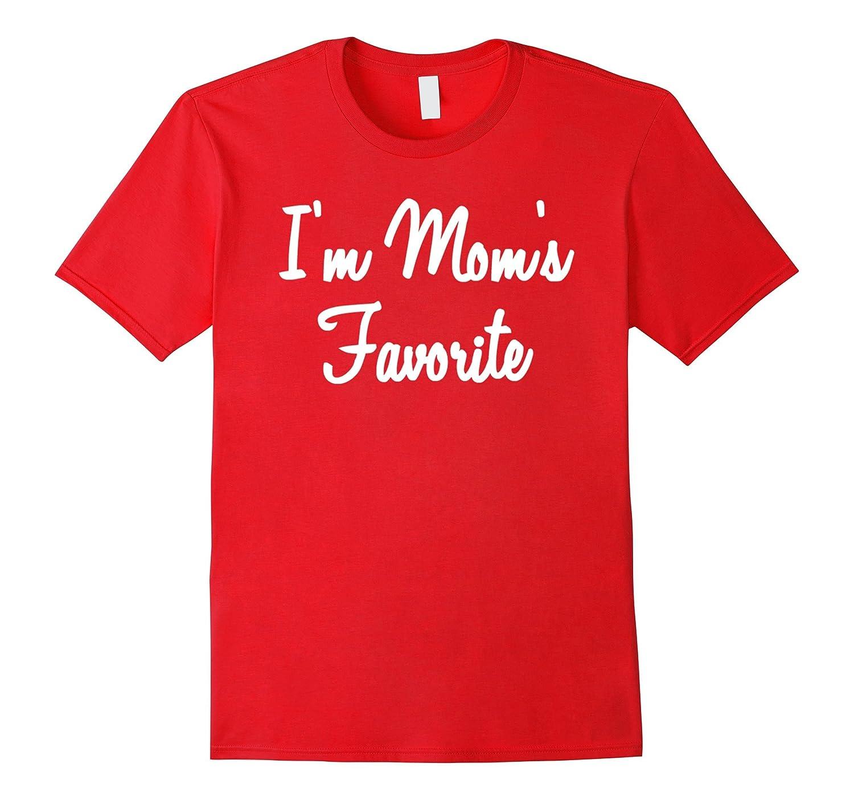 I\'m Mom\'s Favorite Funny Present Cheap Christmas Gift tshirt-CL ...