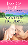A Sweeter Prejudice (Jessica Hart Vintage Collection)
