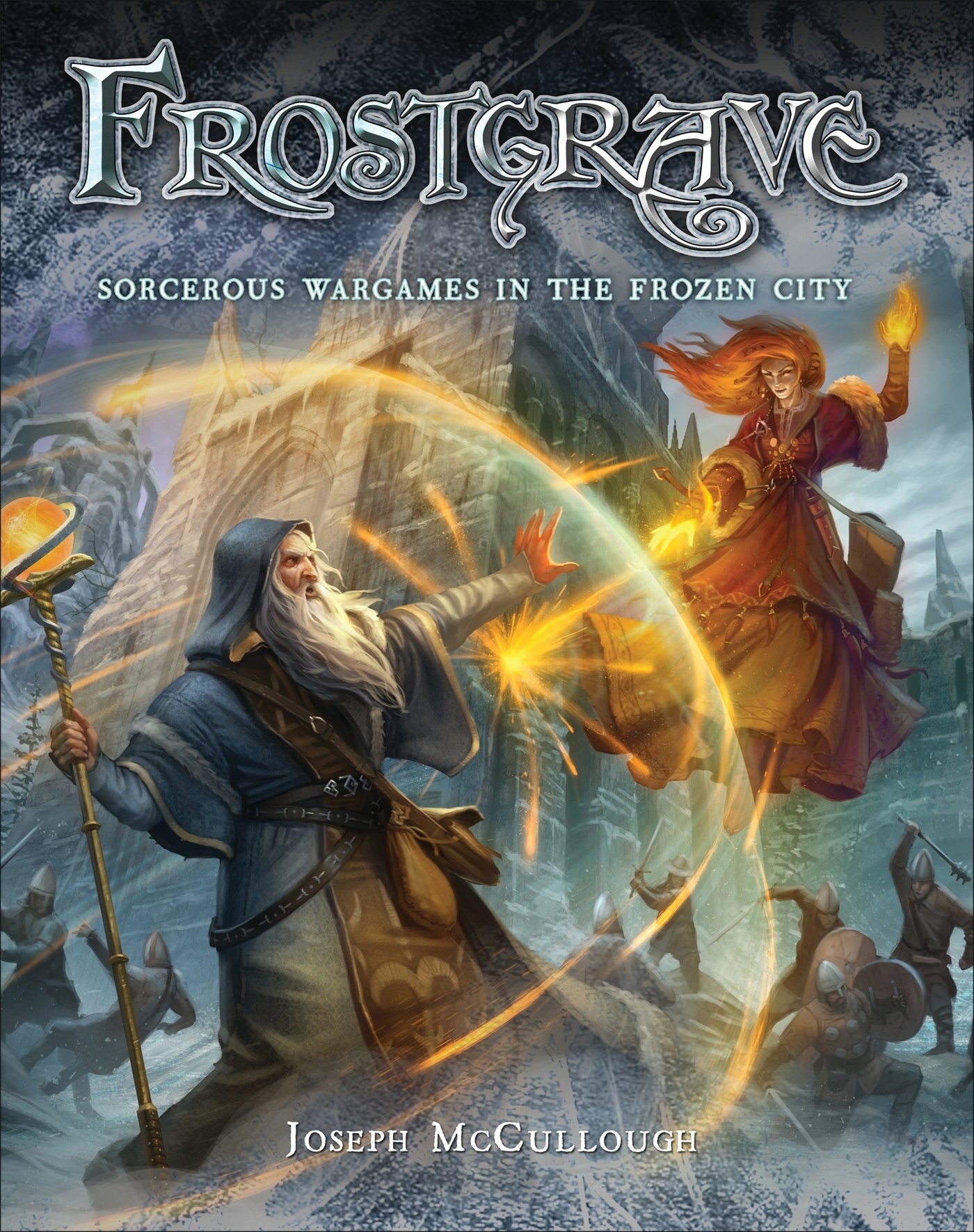 Frostgrave: Fantasy Wargames in the Frozen City: Joseph A