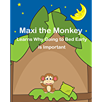 Maxi the Monkey learns why Going to Bed Early is Important (English Edition)