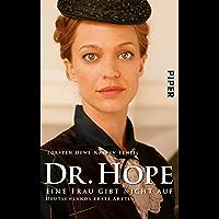 Dr. Hope – Eine Frau gibt nicht auf: Deutschlands erste Ärztin