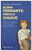 Elena Ferrante. Parole Chiave (Dal
