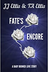 Fate's Encore: A Baby Boomer Love Story Kindle Edition