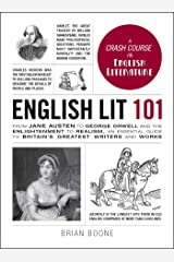 English Lit 101: From Jane Austen to George Orwell and the Enlightenment to Realism, an essential guide to Britain's greatest writers and works (Adams 101) Kindle Edition