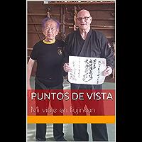 Puntos De Vista: Mi viaje en Bujinkan (Spanish Edition)