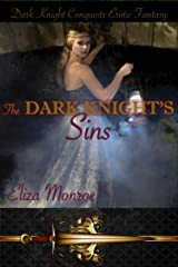 The Dark Knight's Sins (Dark Knight Conquests Erotic Fantasy Book 1) Kindle Edition