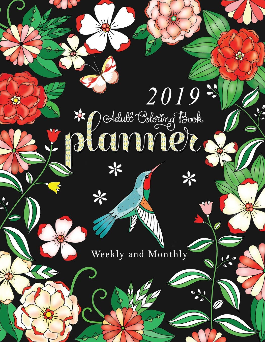 2019 Adult Coloring Book Planner: Weekly and Monthly: 12 ...