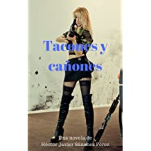 Tacones y Cañones. (Spanish Edition) Jun 5, 2018