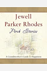 Porch Stories: A Grandmother's Guide to Happiness Kindle Edition