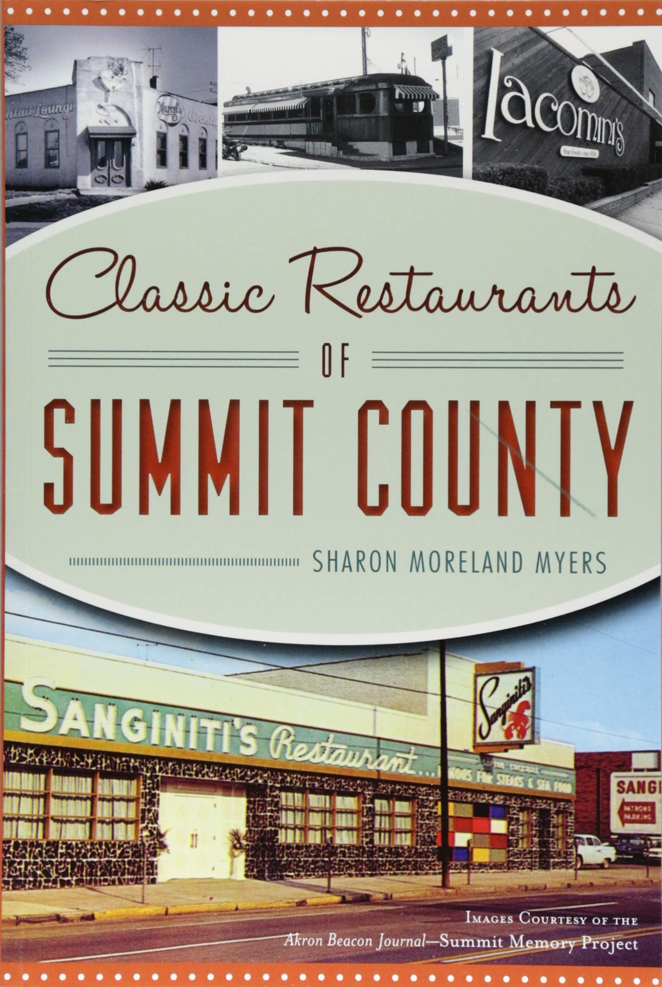 Classic Restaurants of Summit County (American Palate) by The History Press