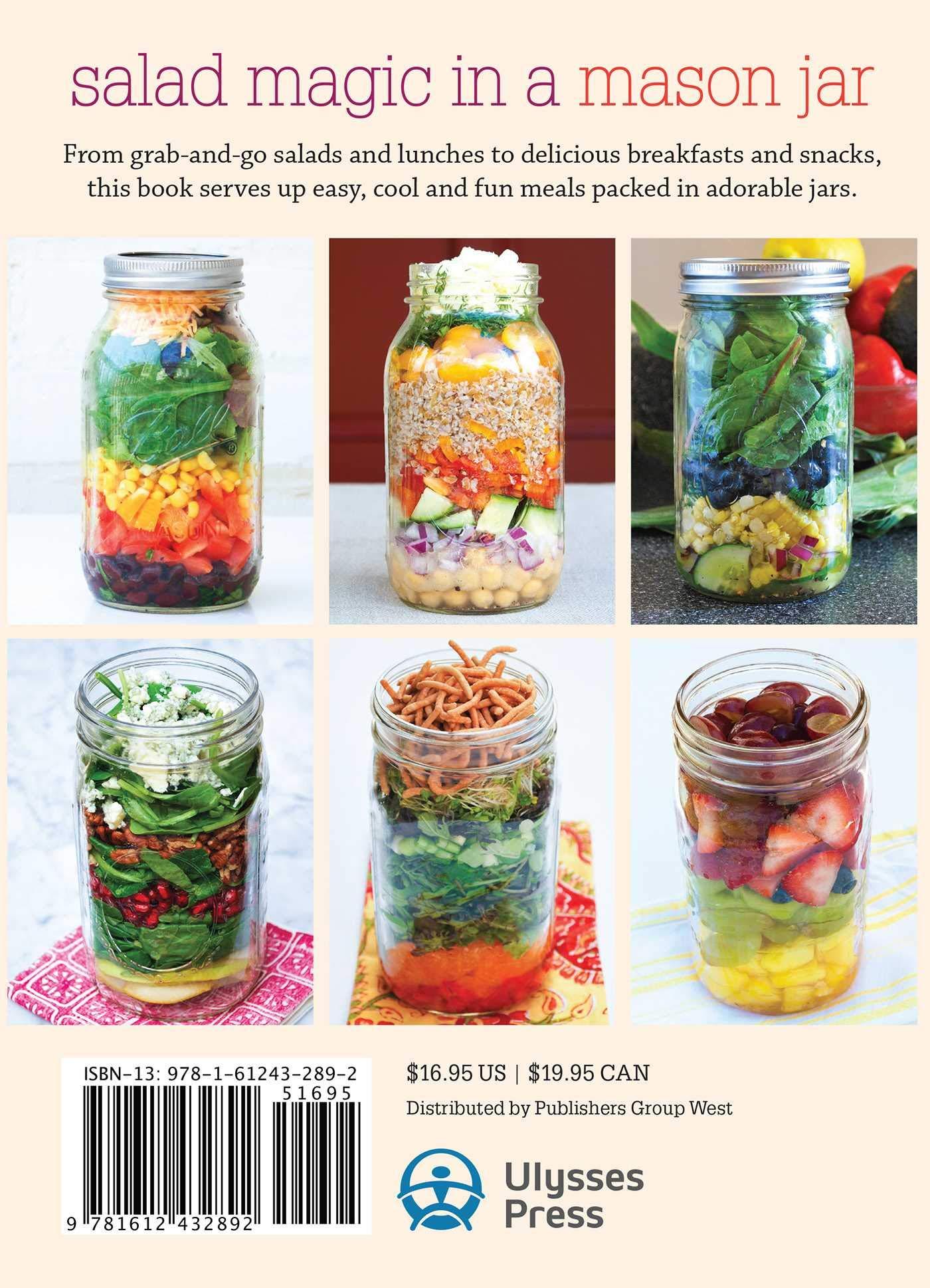 Mason Jar Salads And More 50 Layered Lunches To Grab And Go Mirabella Julia 0884640862583 Amazon Com Books