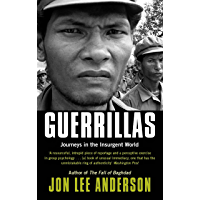 Guerrillas: Journeys in the Insurgent World (English Edition)