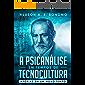 A Psicanálise em Tempos de Tecnocultura: Aporias em um Novo Tempo