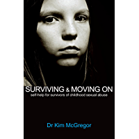 Surviving & Moving On: Self-help for Survivors of Childhood Sexual Abuse