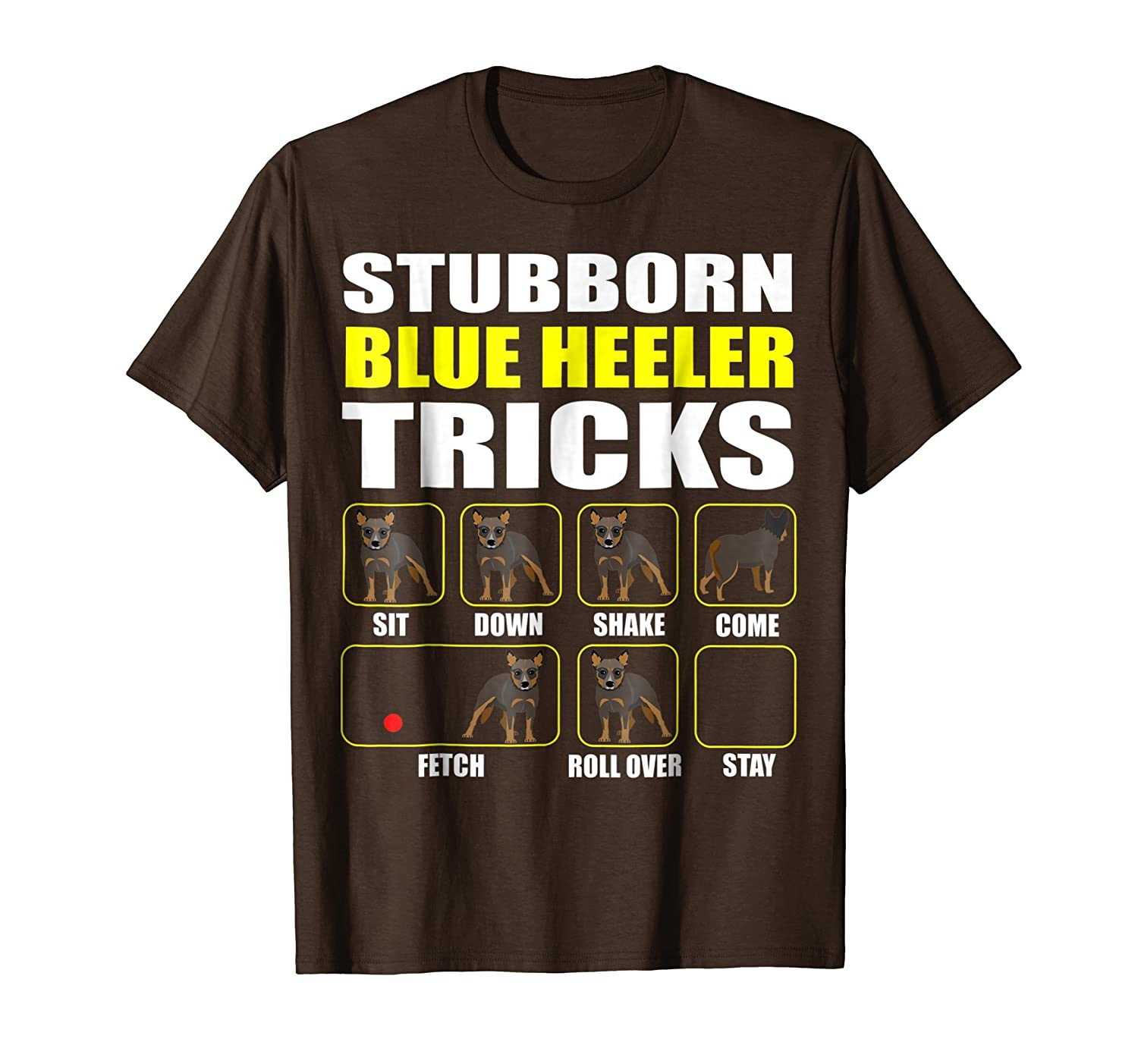 Blue Heeler | Stubborn Blue Heeler Tricks | Funny Shirt-mt