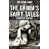 The Grimm's Fairy Tales - Complete Edition: 200+ Stories in One Volume (English Edition)