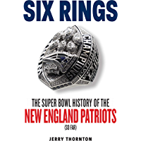 Six Rings: The Super Bowl History of the New England Patriots (English Edition)