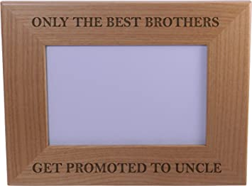 only the best brothers get promoted to uncle 4x6 inch wood picture frame great gift