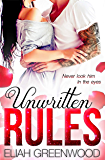 Unwritten Rules: A High School Bully Romance (The Unwritten Rules Series Book 1)