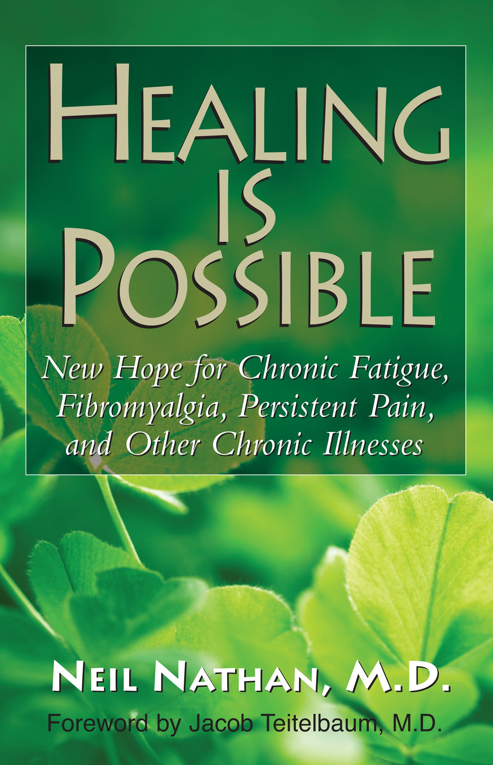 Healing Is Possible: New Hope For Chronic Fatigue, Fibromyalgia, Persistent  Pain, And Other Chronic Illnesses: Neil Nathan: 9781591203087: Amazon:  Books