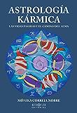 Astrología Kármica: Las vidas pasadas y el camino del Alma (Spanish Edition)