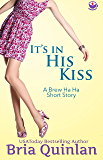 It's In His Kiss (Brew Ha Ha .5 Short Romantic Comedy)