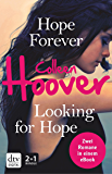 Hope Forever / Looking for Hope: Roman (German Edition)