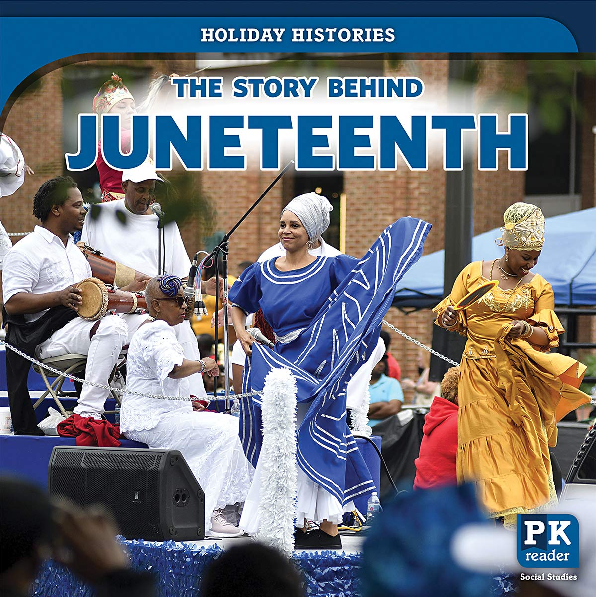 The Story Behind Juneteenth (Holiday Histories): Jack Reader ...