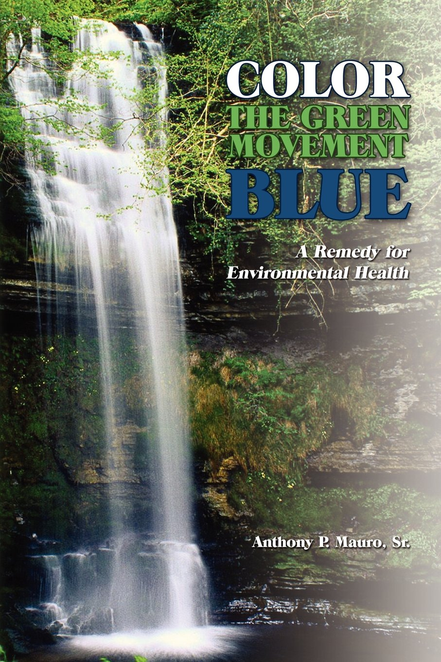 Color the Green Movement Blue: A Remedy for Environmental Health