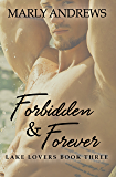 Forbidden & Forever (The Lake Lovers Series Book 3)