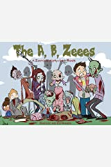 The A, B, Zeees - A Zombie Alphabet Book Hardcover
