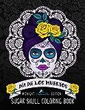 Dia De Los Muertos Sugar Skull Coloring Book: Midnight Edition