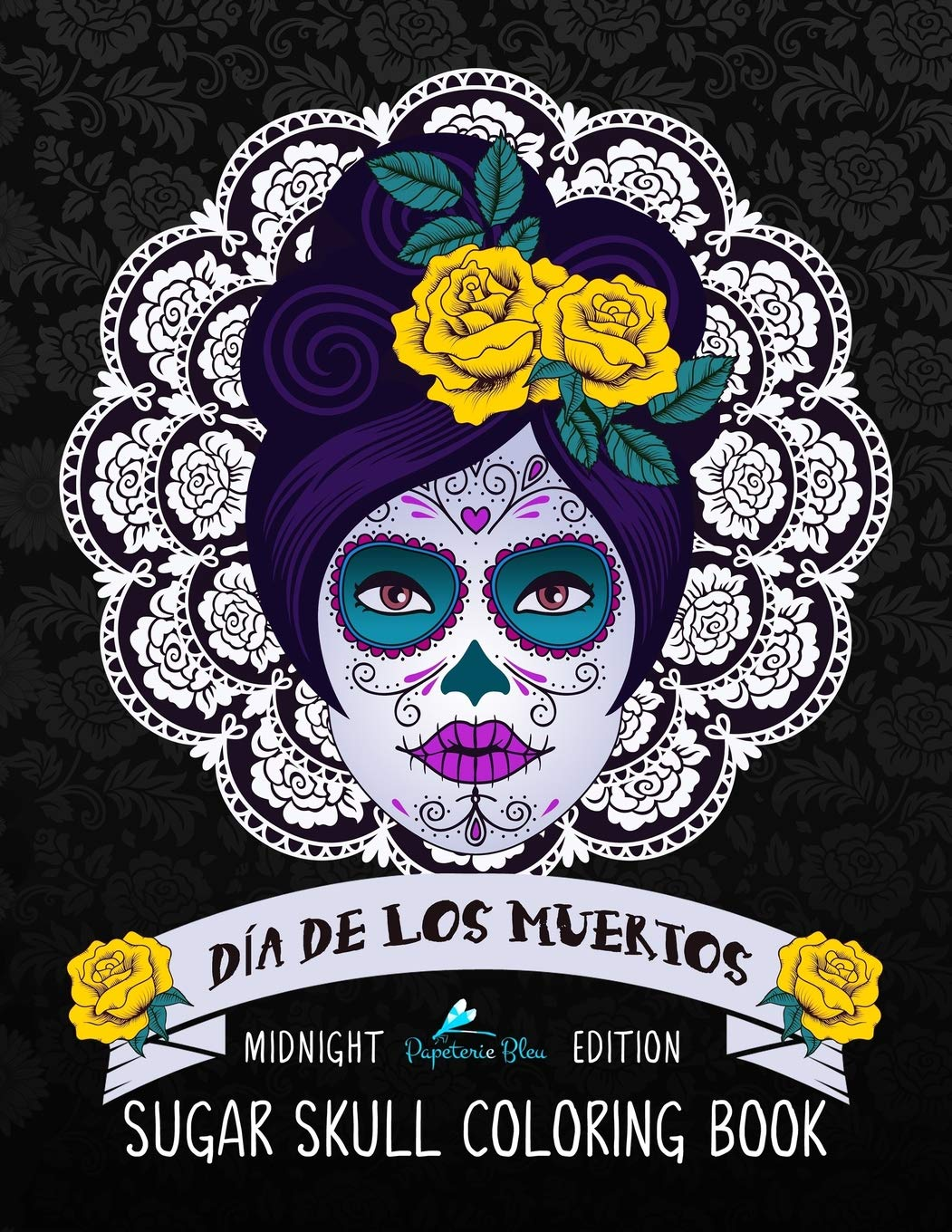 - Dia De Los Muertos Sugar Skull Coloring Book: Midnight Edition